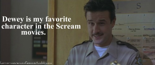 "horror-movie-confessions:  ""Dewey is my favorite character in the Scream movies."""