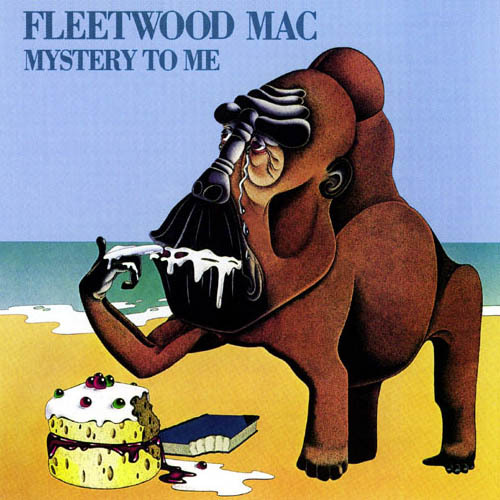 Fleetwood Mac is the cake. You, the baboon. Have fun listening to Rumours for the 12 thousandth time.