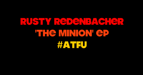 #ATFU #TheMinion #FreeEP Here ya go. Another free EP from #ATFU. Rusty Redenbacher had tracks that he wanted to release to get you prepared for 'The Tinkerer'. The 'Kid has been going IN for about the last two months. 'The Tinkerer' is finished and these were some tracks that needed a different home. You can click the picture or the link directly below to download this free EP… Rusty Redenbacher - 'The Minion EP' (Mediafire) Check out the 'Hello?' Maxi-Single featuring A-Sky, E Dot Spencer, and Mr. Kinetik Rusty Redenbacher - 'Hello?' Maxi-Single (Mediafire) Mr. Kinetik will be releasing an instrumental album/beat-tape called 'Clockwork'  on October 22.  We do not stop.  #ATFU GO.