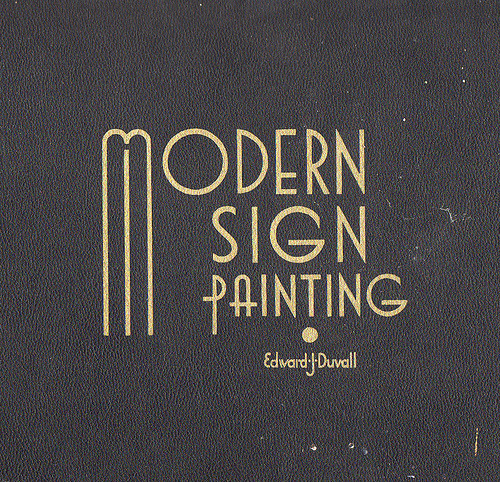 Modern Sign Painting (i would like this book just for the front cover)  [ via: prettyclever ]