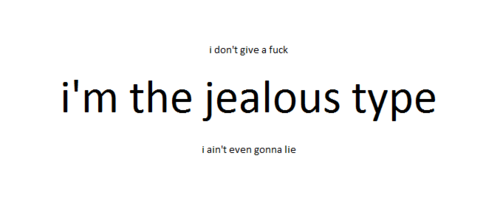 josecastillo007:  Im the jealous type real talk <3