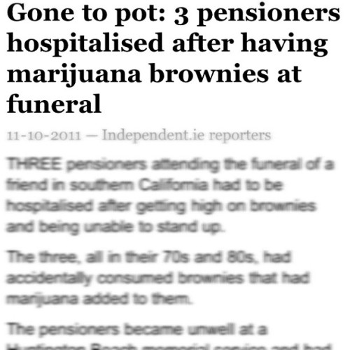 I laughed so hard! #lol #funny #maryjane #doube #hash #brownies #funeral (Taken with instagram)
