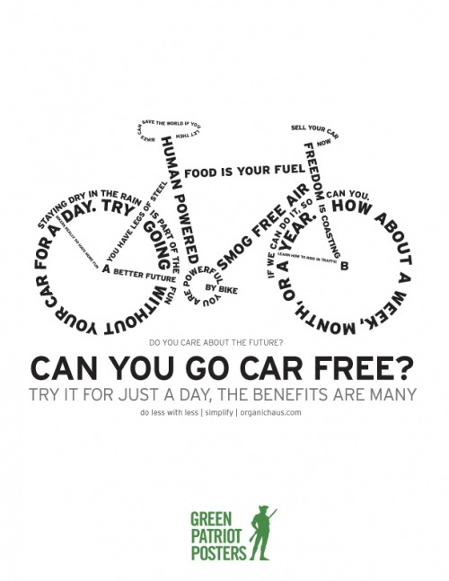 posters-for-good:  Do you care about the future?Can you go car free?Try it for just a day, the benefits are many.
