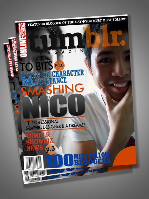 3rd Tumblr Magazine Layout Vol.1 Issue No: 3 Cover: SMASHINGNICO ——>  A man of character and substance. My ultimate IDOL TO BITS!!!