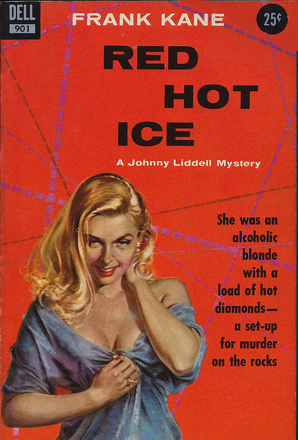 Frank Kane - Red Hot Ice (Dell 901) on Flickr.Via Flickr: Kane, Frank Red Hot Ice 1955 Dell t901 Cover: Kalnin, Victor
