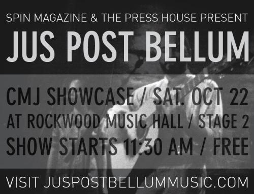 juspostbellum:  We're playing a CMJ showcase hosted by SPIN Magazine and The Press House! You should be there shouldn't you? https://www.facebook.com/event.php?eid=204806609587675  wish I could be there!