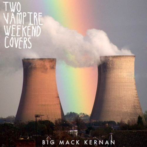 Two Vampire Weekend Covers. Recorded by Big Mack Kernan in his dorm room. Click to download. All recordings ©2011 Big 9 Records