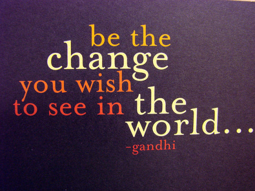5/366: Gandhi Quote by Donagee on Flickr.