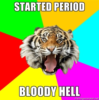 "stream-the-sarcastic:  x-mumford:  I hate being a female.  *Having a uterus.  ""Fall asleep on white sheets, wake up on Japanese flag""   Oh god I lol'd XD"