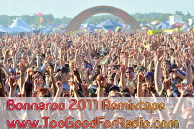 DOWNLOAD: BONNAROO 2011 REMIXTAPE   Tracklist: Arcade Fire – We Used To Wait (KRUSHA Remix)Best Coast – Boyfriend (Kill Them With Colour Remix)Big Boi – Shutterbugg (Mochipet Remix)Chiddy Bang – Opposite Of Adults (Big Gigantic Remix)Cold War Kids – Mine is Yours (Yeasayer Remix)Florence + The Machine – Cosmic Love (Short Club Remix)Freelance Whales – Hannah (Ra Ra Riot Remix)J. Cole – Blow Up (Xaphoon Jones ColeStep Remix)Childish Gambino – TRYOUTS (Brenton Duvall + Javelin Remix)Matt & Kim – Cameras (Alvin Risk Remix)Mumford and Sons – Little Lion Man (Nicademass & Hysteria remix)Pretty Lights – All Of The Lights RemixSleigh Bells – Rill Rill (Clique NewTrends Remix)The Strokes – Call Me Back (Erol Sabadosh Remix)Wiz Khalifa – Black and Yellow (DJ Kue Remix)