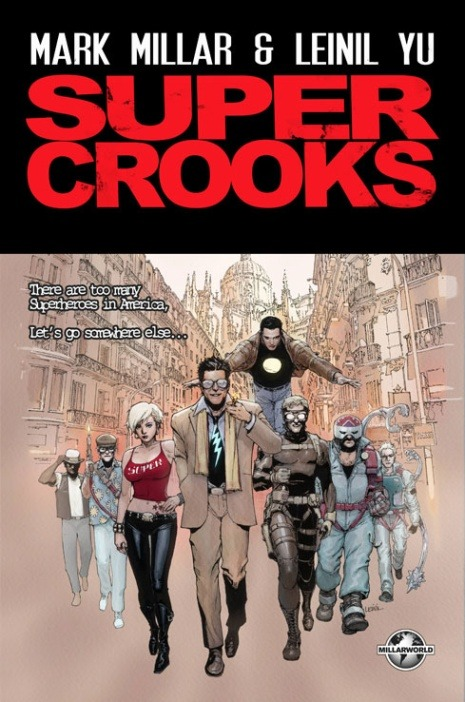 SUPER CROOKS by MARK MILLAR & LEINIL YU