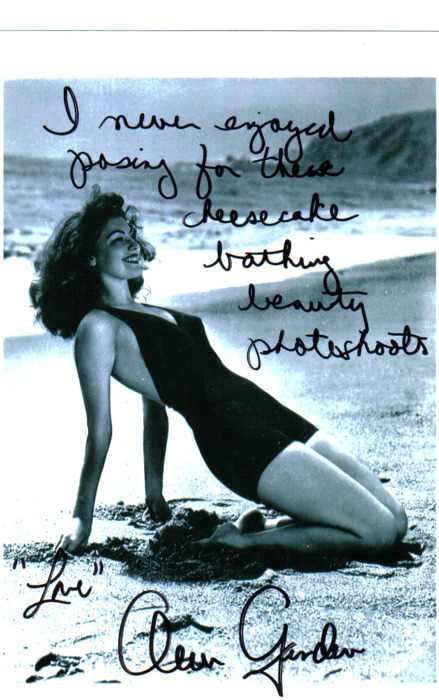 "heres-looking-at-you-kid:  Signed photo of Ava Gardner, it reads… ""I never enjoyed posing for these cheesecake bathing suit photoshoots. ""Love"" Ava Gardner."""