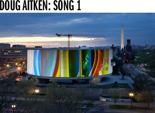 "We ♥ Doug Aitken. hirshhorn:  This spring, through May 13, internationally renowned artist Doug Aitken (American, b. Redondo Beach, California, 1968; lives and works in Los Angeles and New York) illuminates the entire facade of the Hirshhorn's iconic building, transforming it into ""liquid architecture"" and an urban soundscape. Using eleven high-definition video projectors, Aitken seamlessly blends imagery to envelop the Museum's exterior, creating a work that redefines cinematic space. A bold commission that will enter the Hirshhorn's permanent collection and enliven its public space, SONG 1 allows visitors to the National Mall a chance to witness the first-ever work of 360-degree convex-screen cinema. This work, which Aitken considers ""a reflection of contemporary reality,"" alters the relationship between the museum building and its urban environment. ""The building is at times emphasized and at times disappears completely into the content of the artwork,"" he writes. At these latter moments, the structure recedes into cinematic space, rotating, rising and evolving into new forms. The interaction between performance and environment is a central concern of the artist, not merely in the fictional space of the film but in physical space with the viewer. As SONG 1 is an exploration of the contemporary condition, Aitken has employed a broad cross-section of performers in order to realize this vision, with contributions coming from well-known personalities such as actress Tilda Swinton, musician John Doe, from the Los Angeles punk band X, and avant-folk singer Devendra Banhart, as well as street dancers, members of underground bands, gospel singers, and a host of other non-actors. Aitken has structured SONG 1 around ""I Only Have Eyes for You,"" a pop standard written in 1934 that melds an ultraminimal statement of desire and dedication with an unforgettable composition. In order to emphasize the universality of the song, dozens of versions of it have been specially created for SONG 1 by a stylistically diverse group of musicians, including Beck, James Murphy of LCD Soundsystem, Banhart, Mountains, CFCF, High Places, No Age, and Lucky Dragons. Doug Aitken: SONG 1 is organized by the Hirshhorn Museum and Sculpture Garden, Smithsonian Institution. Artwork courtesy 303 Gallery, New York; Galerie Eva Presenhuber, Zürich; Victoria Miro Gallery, London; and Regen Projects, Los Angeles. The installation was generously supported by YoungArts, the core program of the National Foundation for Advancement in the Arts, and the Hirshhorn Collections Fund. Image courtesy of: Doug Aitken, SONG 1, 2012. Courtesy Hirshhorn Museum and Sculpture Garden, Smithsonian Institution; 303 Gallery, New York; Galerie Eva Presenhuber, Zurich; Victoria Miro Gallery, London; and Regen Projects, Los Angeles. Commissioned, with generous production support, by the Hirshhorn Museum and Sculpture Garden, Smithsonian Institution. Photo © Frederick Charles, fcharles.com."