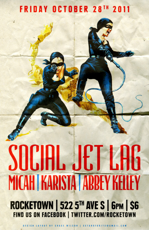 Poster for Social Jet Lag later this month at Rocketown October 28th Social Jet Lag // http://www.facebook.com/so cialjetlag Micah // http://www.facebook.com/pages/micah/8514903098 Karista // http://www.facebook.com/KaritsaMusic Abby Kelly // http://www.facebook.com/CityAsleep?sk=app_178091127385 6pm $6 http://www.facebook.com/event.php?eid=126622584106808