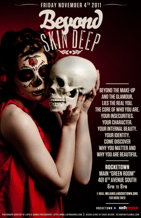 "Original Beyond Skin Deep Poster for Rocketown Rejected because it was too ""ghoulish"" Original photograph by Lloyd K. Barnes Photography http://www.lloydkbarnes.com"