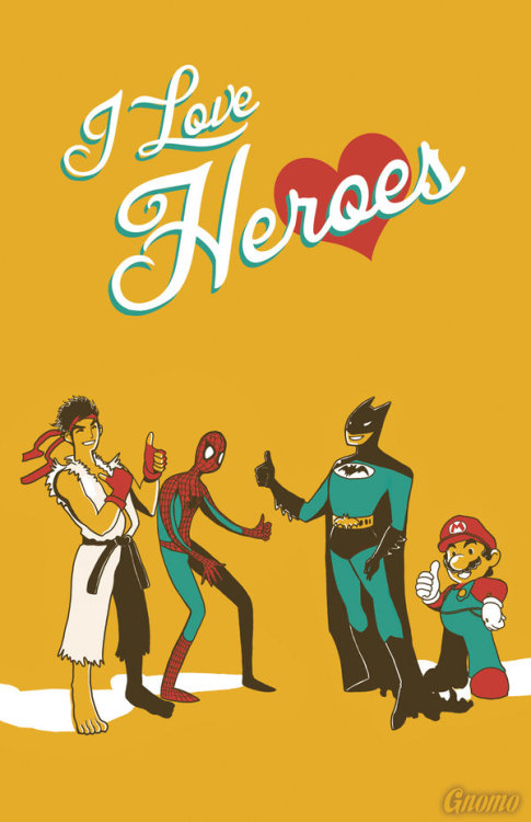 I Love Heroes by Gnomo del Bosque