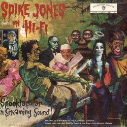 Spike Jones A Spectacular in Screaming Sound (Warner Brothers, 1959). Back cover copy: HEAR Dracula and his hippie, Vampira, sing love songs! HEAR all of about the World's only teenage brain surgeon! HEAR the two-headed beatnik harmonize Stephan Foster!