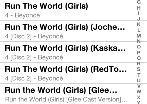 That moment you realise how awesome Beyoncé is that you have five versions of her song on your iPod.
