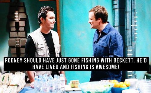 [Rodney should have just gone Fishing with Beckett. He'd have lived and Fishing is awesome!]