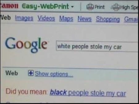 mrhorsepower:  Even Google is racist