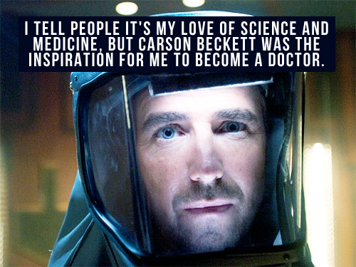[I tell people it's my love of science and medicine, but Carson Beckett was the inspiration for me to become a doctor.]