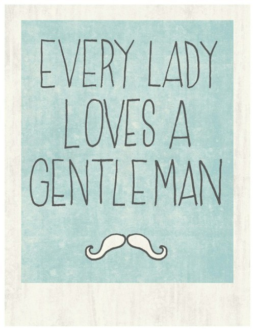 BUT SOME LADIES LOVE LADIES.  AND SOME GENTLEMEN LOVE GENTLEMEN.  AND EVERYBODY LIKES A RAKE.