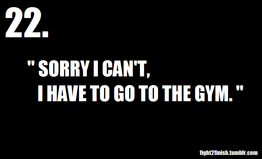 "More like ""No thanks. I'd rather go to the gym."" bonewidehips:  GPOY"