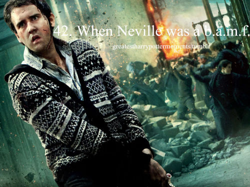 greatestharrypottermoments:  Submitted by: snapeloveslilyalways: When Neville showed us all how quite the badass he was: This moment is so great and so epic. Neville went from being pudgy and quiet to stong and brave! You go Neville, you go!