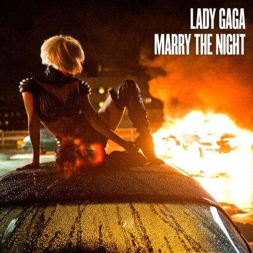 ladyxgaga:  The 'Marry The Night' single cover.