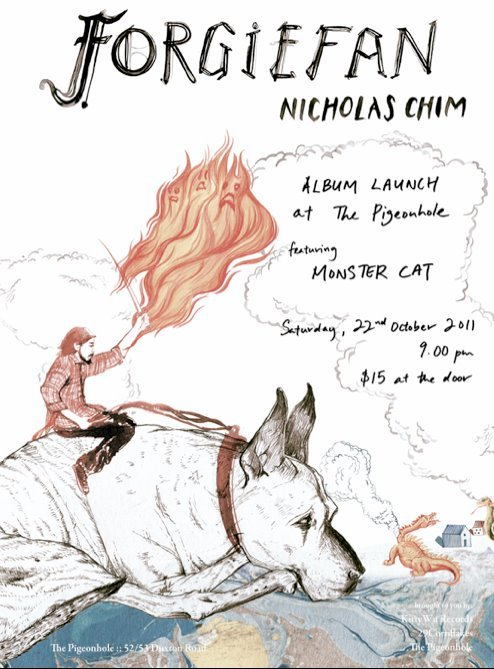 Forgiefan Soft launch of Nick Chim's second solo album, with Monster Cat. This Saturday at the Pigeonhole. More details here »