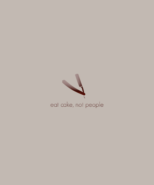 Eat cake, not people.
