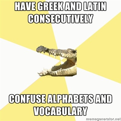 I'm now using final sigmas and deltas in Latin, and sometimes mix Latin vocab with Greek vocab, although not to the same extent of two of my friends who are both Classics majors in the came classes with me.