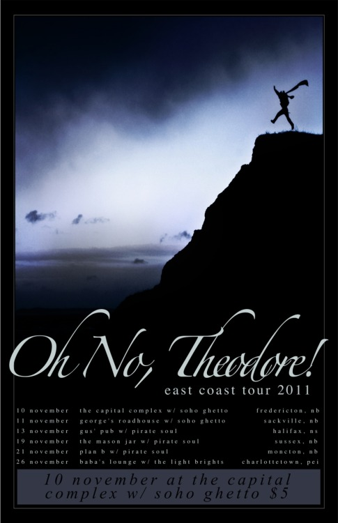 Oh No Theodore East Coast Tour!  Additional dates added November 16th - Woodstock NB - Fusion Cafe