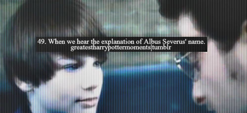 "greatestharrypottermoments:  When Harry explains to his son whom he is named after: ""Albus Severus Potter. You're named for two headmasters of Hogwarts. One was probably the bravest man I ever knew and he was a Slytherin.""-Harry. Submitted by: theharrypotterchick, here's what she has to say about this moment: When Harry named his son after Snape. This really showed the impact he had on Harry's life. It really got me thinking about how influential he was."