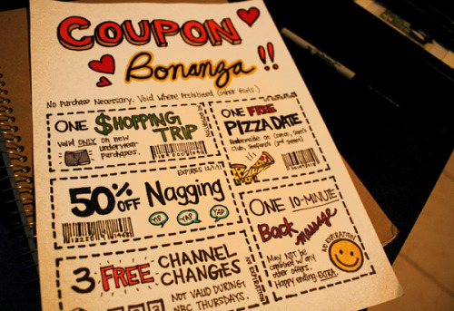 "Mailing my boyfriend these coupons I made for his return.I can't wait for him to use the pizza date one :) He gets to pick between Costco, Sam's Club, and Stefano's in Santa Monica. I hope he picks Stefano's! We went there on the day we first held hands in public, which happened at Venice when gunshots broke out and I got scared. (Before Stefano's, he tried to hold my hand and I wouldn't let him because I felt uncomfortable. How things have changed.)The only one with an expiration date is ""50% Off Nagging"" because that's definitely going to be his favorite. I almost made it already expired so he'd never be able to use it haha :)NO PURCHASE NECESSARY. VOID WHERE PROHIBITED (OTHER GIRLS.)"