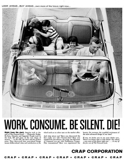 robotcosmonaut:  Work. Consume. Be Silent. Die! via nevver