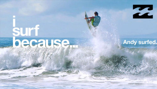 :( surfingismylife:  I surf because… Andy surfed.
