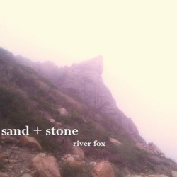 "NEW MUSIC: Riverfox- ""sand + stone"" Hear the new single by Dan Lilly's Riverfox NOW."
