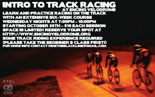 INTRO TO TRACK RACING: ONE MORE FOR 2011   Time to get your winter learning on.  The lights at Encino Velodrome are going out in December so I figure we have just enough time to it in one more round of the Intro To To Track Racing classes.  The six-week course is scheduled to start in ONE WEEK on October 26th.  Sessions will be Wednesday nights from 7pm to 10pm.  The program is perfect for newer track riders who wish to learn the rules of different track events as well as experienced racers who want to stay in top form. Each Wednesday night we'll focus on a specific type of discipline until the final week which will be an Omnium final. It's $10 per session but space is limited to if you want to reserve a prepaid spot for all six weeks, hit the Paypal button below and bring your receipt to the first session.  If you haven't ridden on the track before, you MUST complete the Encino Velodrome Beginner's Class prior to taking this course. There's a Beginner's Class being taught THIS SATURDAY AT NOON.  Go to it!  If you got any questions, please send me an e-mail. Again, space is limited so hit the Paypal button to pre-register and guarantee your spot.