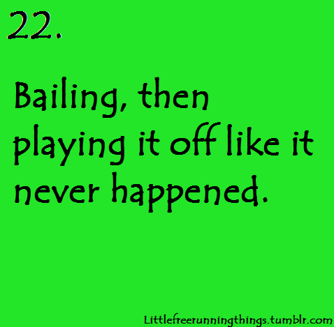 We've all done it at least once, taken a pretty epic bail in public and when you notice the people staring you just hop up and act like it never happened. It's particularly embarassing when you're trying to show off and you just make an ass of yourself. Just remember to pick yourself up, recover a bit, then try it again.