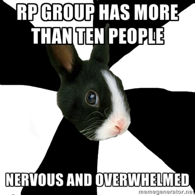 fyeahroleplayingrabbit:  I have a hard time roleplaying in large groups, as I get lost in the shuffle of posts. Small groups allow you to really get to know your fellow RPers and build great relationships. The best roleplay I've ever been a part of only had five people.