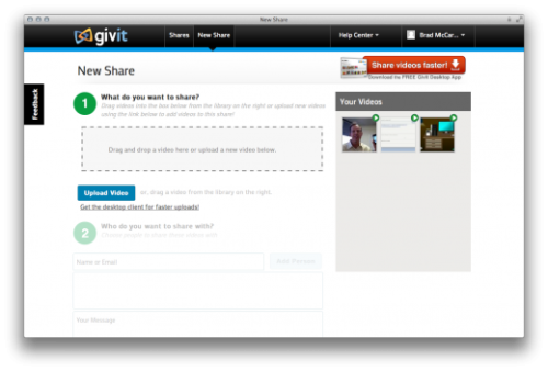 If you want to create a new share, there's a tab up top that allows you to do so. From that page, you can choose to upload new videos, or you can share the ones you've already uploaded. When you do share, you do so by an email address, and you're prompted to create a new contact if you haven't already created one associated to that email. You can then include a message with your share, if you so choose and you can also choose to allow your video to be re-shared, or held specifically to the person with whom you've shared. There's a desktop app for Givit, as well, and a mobile app is in the works. At the moment you'll need to do all of your mobile work via the mobile site, which constrains things a bit but is still usable (the iPhone app is slated for November 1st, and December 1st for Android). Using the desktop app, however, allows you to plug in your Flip-style camera, then upload a batch of videos, with the latest being shown first in the app's interface. (via You have videos, Givit lets you share them privately, to anyone - The Next Web)