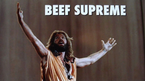 americandropout:  HOLY SHIT IT'S BEEF SUPREME!