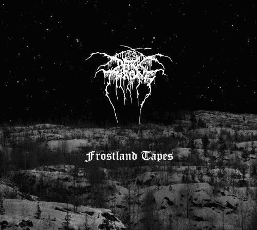 Darkthrone - Frostland Tapes, better than the most of the new metal shit