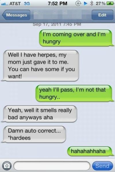 collegehumor:  iPhone Herpes Autocorrect This is exactly why I don't talk to my mom.  Herpes!!! Lol