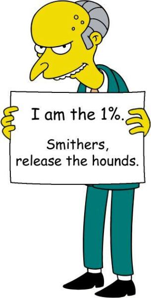 Mr Burns is part of the 1%. Unleash the hounds. #occupywallstreet