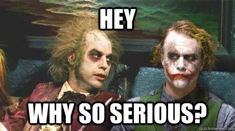 why so serious meme