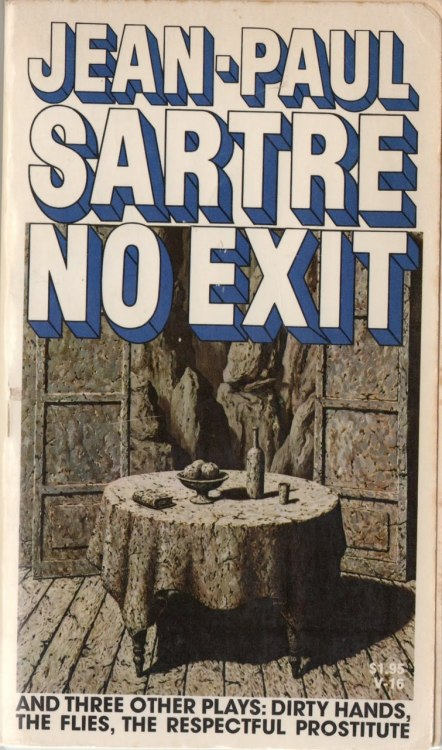 I really need to read some Sartre.