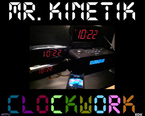 mrkinetik:  I present to you, Clockwork. This one is free for y'all, as a token of my appreciation for your support of my musical endeavors. This is a musical journey with a focus on…..well, just listen to it and let me know what you think. Click the picture or the title and enjoy the ride. Peace to my brotha Romer. The Peace, Mr. Kinetik  And HERE IT IS…brand new from Mr. Kinetik.  Another Timely Funky Undertaking…and it's free.  Click the pic to download 'CLOCKWORK' #ATFU