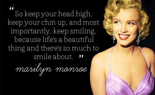 "lostintheskyline:  ""So keep your head high…"" -Marilyn Monroe #wordstoliveby."